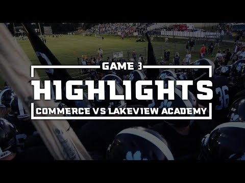 2017 Commerce vs Lakeview Academy Highlights