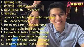 Kumpulan lagu Irwansyah feat Acha Septriasa