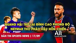 """SPORTS NEWS 17/09   Quang Hải trở lại """"đỉnh cao"""" phong độ, Neymar thở phào hậu hỗn chiến"""