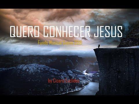 O Melhor Fundo Musical Suave Quero Conhecer Jesus | 2018 | by Cicero Euclides