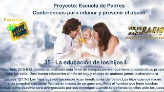 35 - La Educación De Los Hijos  - Armando Alducin