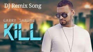 Kill (Garry Sandhu) (Bass Boosted) (Dj Remix Song)