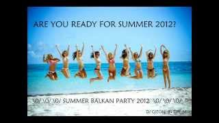 Letnji Balkan Mix //Summer Balkan Party 2012 [DJ Gizoni]