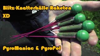 Blitz-Knatterbälle-Raketen   PyroManiac & PyroPol