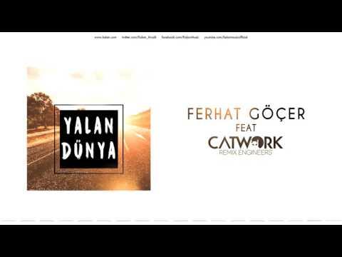 Ferhat Göçer (feat. Catwork Remix Engineers) - Yalan Dünya  [ Yalan Dünya © 2016 Kalan Müzik ]