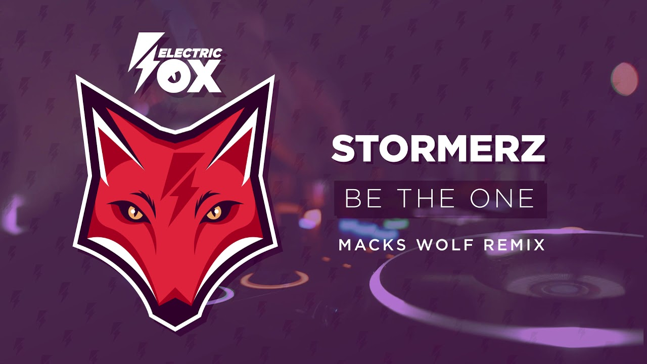 Stormerz - Be The One (Macks Wolf Remix) (Official Audio) #1