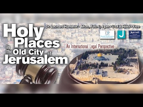 Holy Places in the Old City of Jerusalem: An International Legal Perspective - Dr. Leonard Hammer