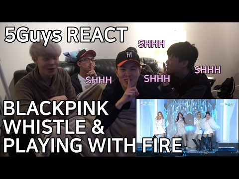 BLACKPINK - '휘파람(WHISTLE)' + '불장난 (PLAYING WITH FIRE) 5Guys REACT