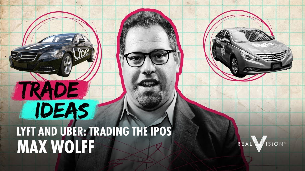 Lyft and Uber: Trading The IPOs (w/ Max Wolff) | Trade Ideas