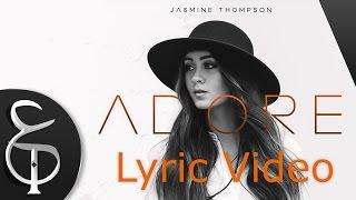 Jasmine Thompson - Adore (Lyric Video)