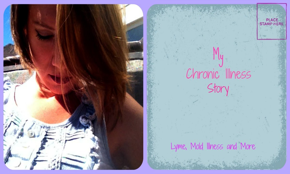 My Chronic Illness Story Lyme Chemical Sensitivity Migraines Mold More