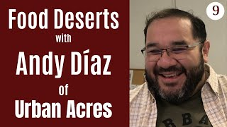 Andy Diaz | Food Deserts | Liberty | Community