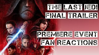 Star Wars: The Last Jedi Final Trailer w/ Fan Event Crowd Footage and Reactions