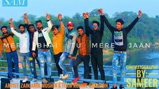 MERA BHAI TU MERI JAAN HAI !! SAMEER SAM,ZAIN, Zubair Ahmad Gazi AKIB,MOSHIN  (RONNIE CREATION)