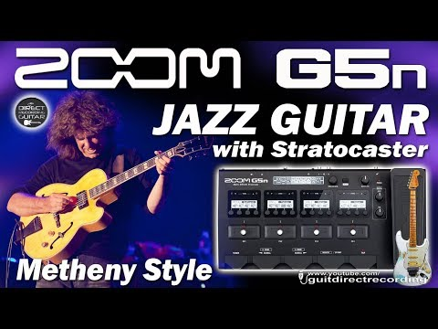 ZOOM G5n JAZZ GUITAR tone PAT METHENY Style with STRATOCASTER.