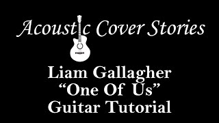 One Of Us Guitar Tutorial Lesson Liam Gallagher