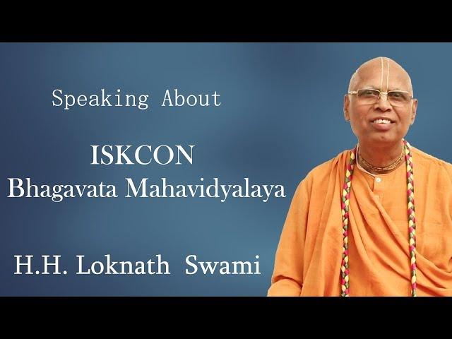 H.H. Loknath Swami speaking about ISKCON Bhagavata Mahavidyalaya