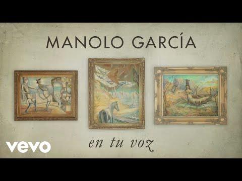 Manolo Garcia - En Tu Voz (Lyric Video)