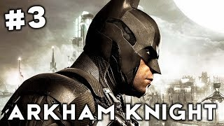 Batman Arkham Knight Story Gameplay Part 3 - Saving the City of Gotham! (Story Lets Play)