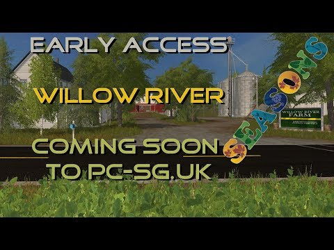 FS17 Early Access - Willow River Farm - Soon to be released at PC-SG