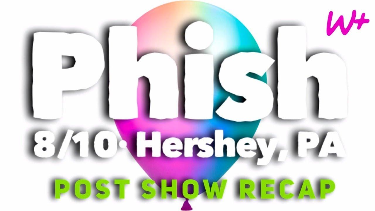 Phish 8/10/21 - Hershey N1 - RECAP