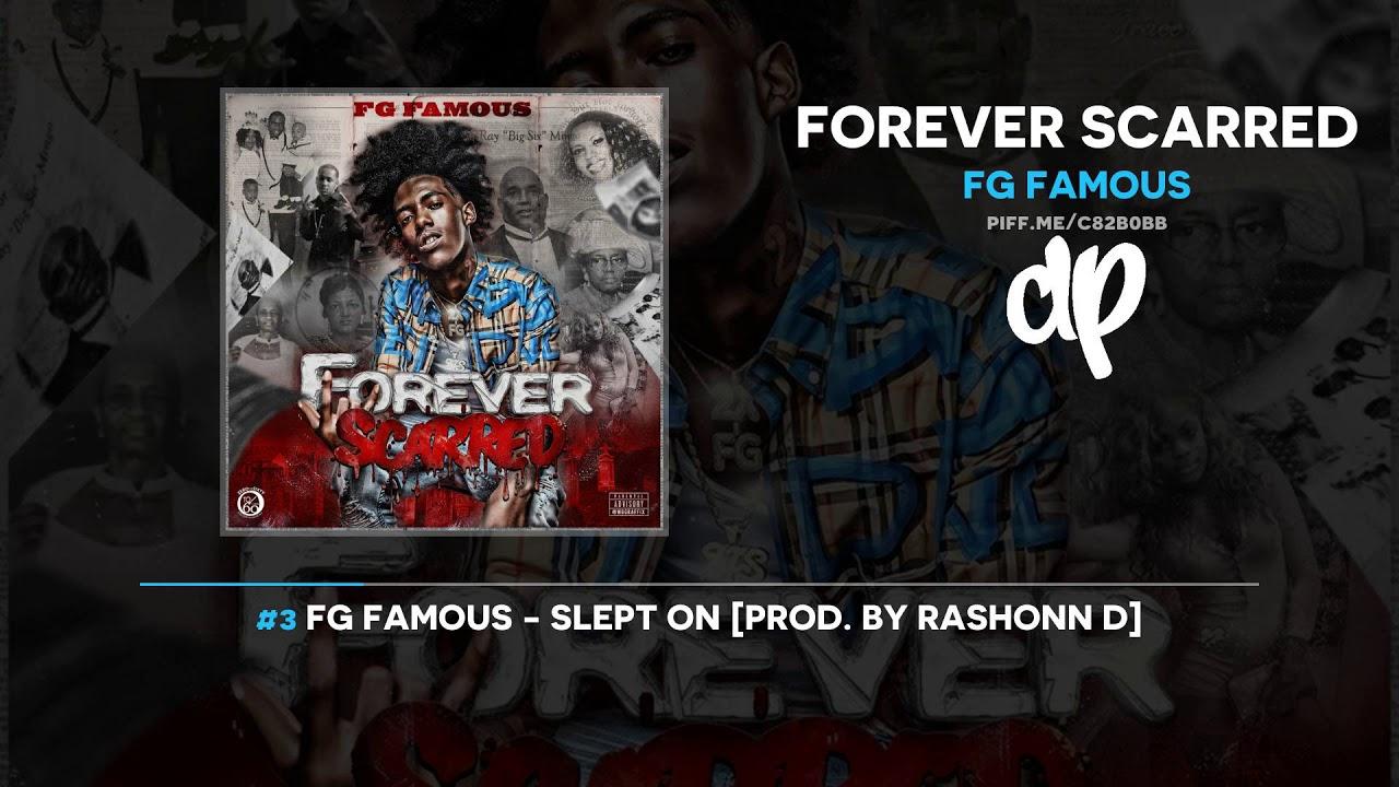 FG Famous — Forever Scarred (FULL MIXTAPE)