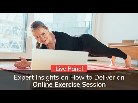 Live Panel: Expert Insights on How to Deliver an Online Exercise Session