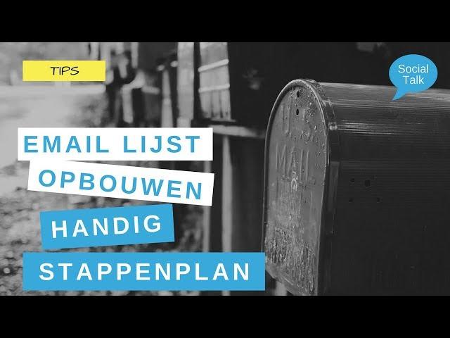 Email lijst opbouwen? Een handig stappenplan