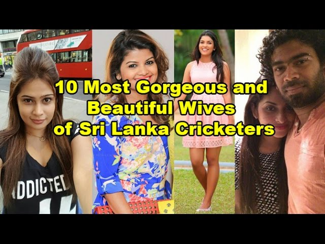 10 Most Gorgeous and Beautiful Wives of Sri Lanka Cricketers