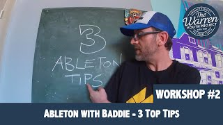 SCOTT - Ableton with Baddie - 3 Top Tips