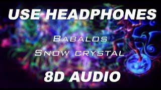 Babalos - Snow crystal 185 bpm | 8D AUDIO 🎧 #8daudio #8d #8dmusic