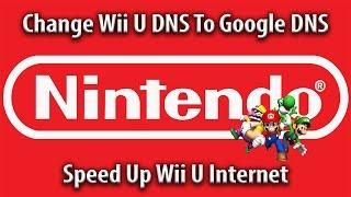 How to Speed Up Wii U Internet - Change DNS - Nintendo Tutorial