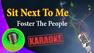 [Karaoke] Sit Next To Me- Foster The People- Karaoke Now