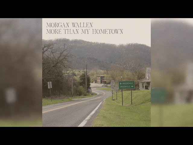 Song Review Morgan Wallen More Than My Hometown Kyle S Korner