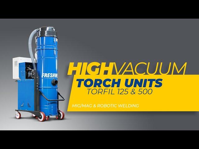 High Vacuum On Torch Welding Fume Extraction Systems / Duman Emmeli Torç için Yüksek Vakum