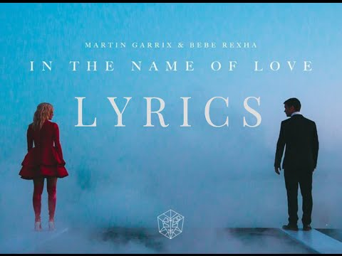 Martin Garrix & Bebe Rexha - In The Name Of Love [LYRIC VIDEO]