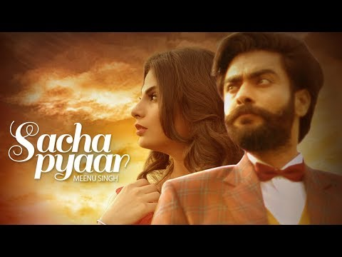 Sacha Pyaar: Meenu Singh Ft. Harp Farmer (Full Song) | Desi Routz | Latest Punjabi Songs 2017