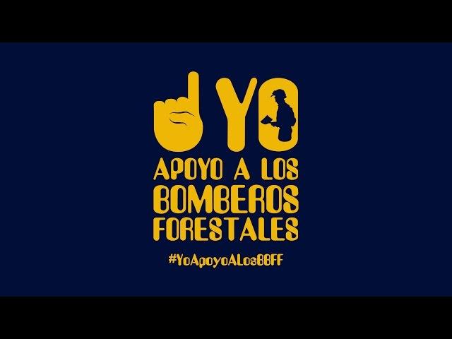 Yo apoyo a los bomberos forestales | #YoApoyoALosBBFF