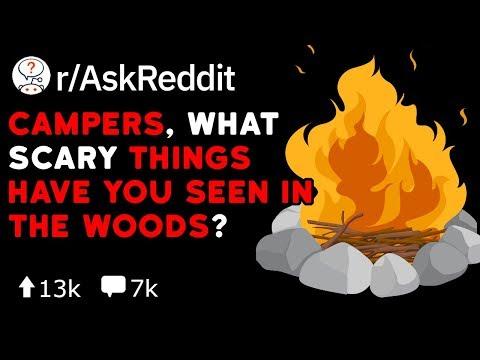 Campers, What Strange Things Happen In The Woods  (Reddit Stories R/AskReddit)