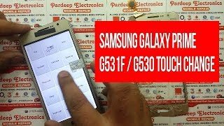 Samsung Galaxy Prime G531F / G530 touch change | Pardeep Electronics
