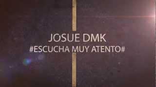 JOSUE DMK- #Escucha muy Atento#