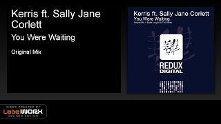 Kerris ft. Sally Jane Corlett - You Were Waiting (Original Mix)
