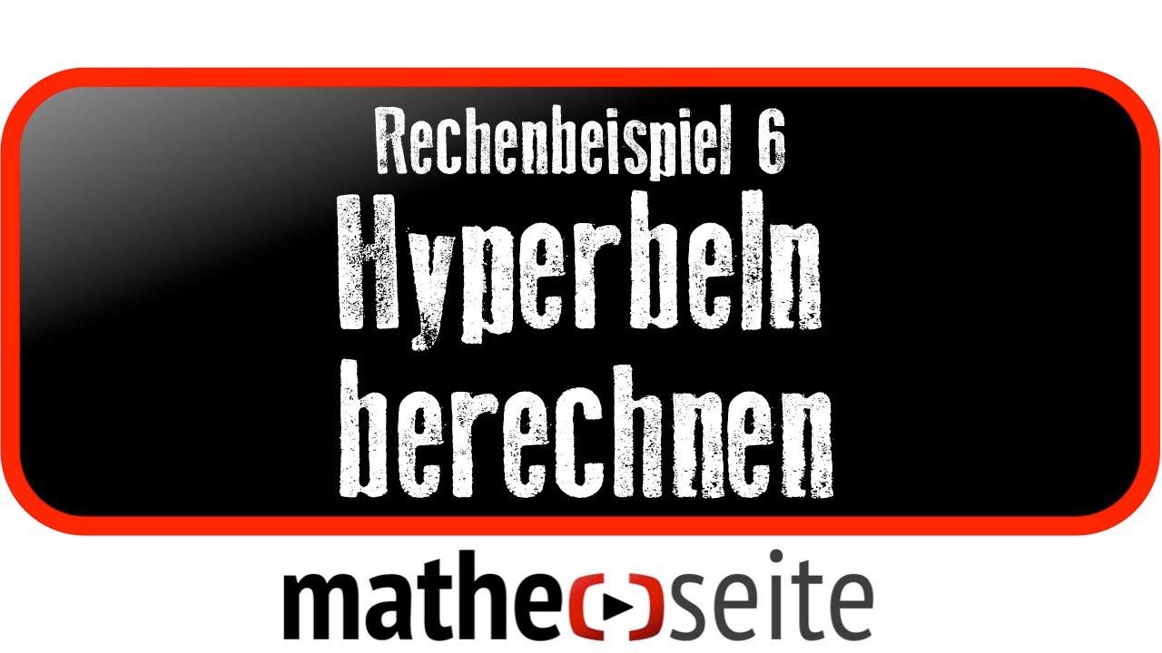 hyperbel hyperbeln berechnen beispiel 6 youtube. Black Bedroom Furniture Sets. Home Design Ideas