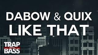Dabow & QUIX - Like That