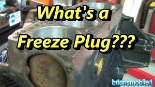 What's a Freeze Plug???