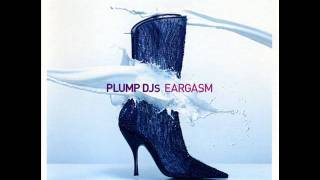 Plump DJs - Listen To The Baddest (Original Mix)
