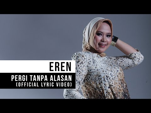 """EREN - """"Pergi Tanpa Alasan"""" (Official Lyric Vdeo)"""