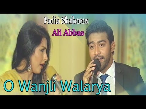 O Wanjli Walarya  Fadia Shaboroz, Ali Abbas