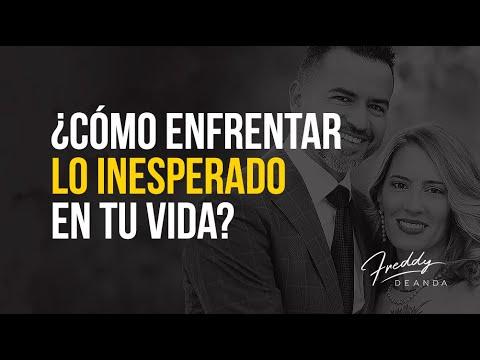 Cómo enfrentar lo inesperado en tu vida · Ps Freddy DeAnda