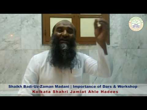 Shaikh Badi-Uz-Zaman Madani || Importance of Dars & Workshop || KSJAH